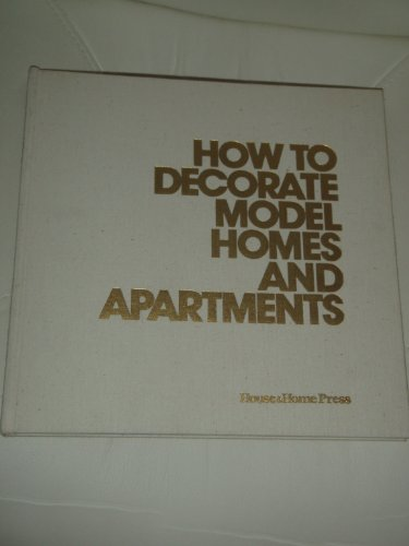 9780070191075: How to Decorate Model Homes and Apartments
