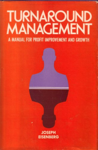 9780070191358: Turnaround Management: A Manual for Profit Improvement and Growth