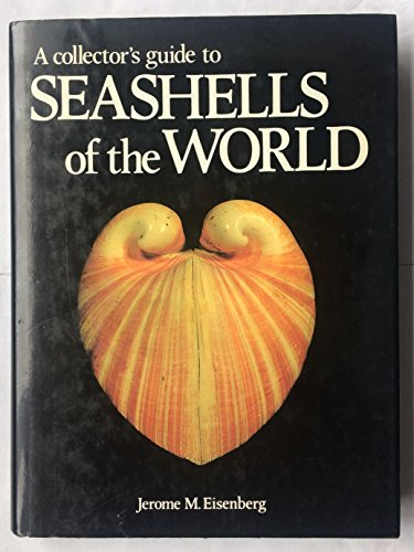 A Collectors Guide to Seashells of the: Eisenberg, Jerome M.