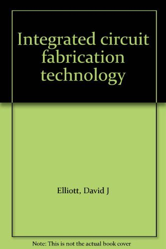 9780070192386: Integrated circuit fabrication technology
