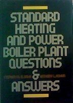 Standard Heating and Power Boiler Plant Questions: Stephen M. Elonka;