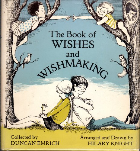 The Book Of Wishes And Wishmaking: Emrich, Duncan. Illustrated by Hilary Knight