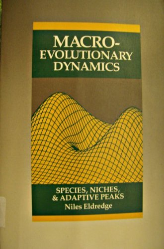 9780070194762: Macroevolutionary Dynamics: Species, Niches, and Adaptive Peaks