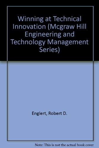 9780070195134: Winning at Technical Innovation (Mcgraw Hill Engineering and Technology Management Series)