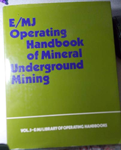 9780070195219: Operating Handbook of Mineral Underground Mining (E/MJ library of operating handbooks)