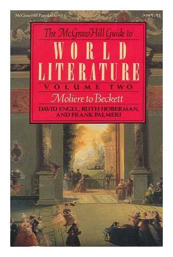9780070195264: The McGraw-Hill Guide to World Literature. Volume Two, Moliere to Beckett / David Engel, Ruth Hoberman, Frank Palmeri