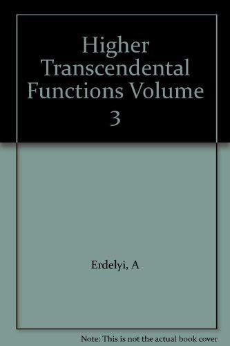 Higher Transcendental Functions Volume 3: Bateman, Harry; Staff of the Bateman Manuscript Project (...