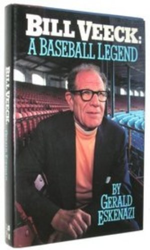 BILL VEECK: A Baseball Legend