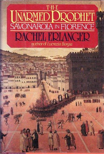 9780070196025: THE UNARMED PROPHET: Savonarola in Florence