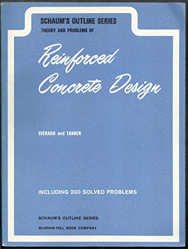 Theory and Problems of Reinforced Concrete Design: Noel Everard