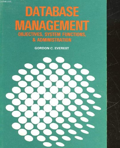 9780070197817: Database Management: Objectives, System Functions, and Administration (Mcgraw-Hill Series in Management Information Systems)