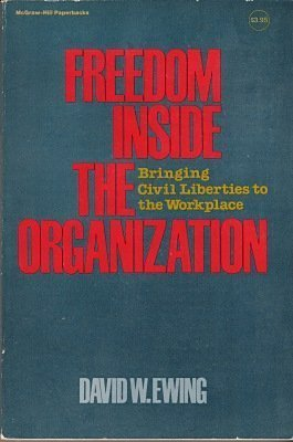 9780070198470: Freedom Inside the Organization: Bringing Civil Liberties to the Workplace (McGraw-Hill paperbacks)