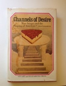9780070198500: Channels of desire: Mass images and the shaping of American consciousness