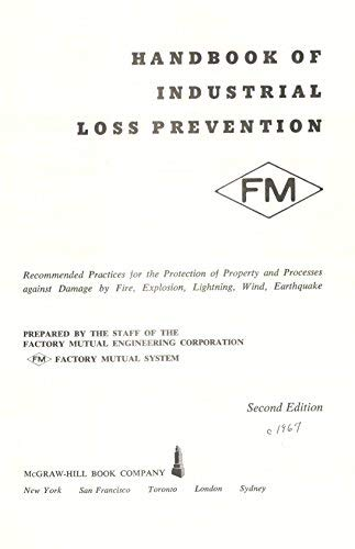 Handbook Of Industrial Loss Prevention Recommended Pratices: Staff Of The