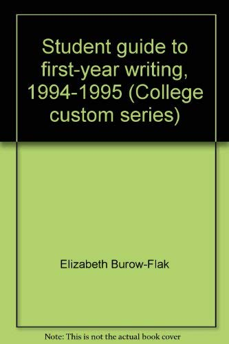 9780070198944: Student guide to first-year writing, 1994-1995 (College custom series)