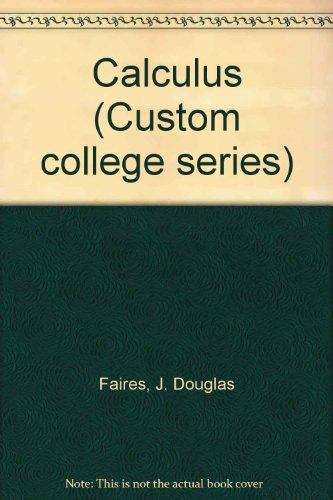 Calculus (Custom college series): J. Douglas Faires