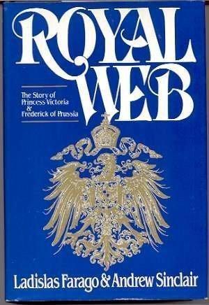 Royal Web: The Story of Princess Victoria: Ladislas Farago, Andrew