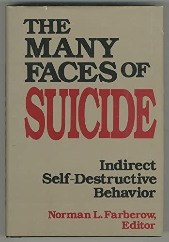 9780070199446: The Many Faces of Suicide: Indirect Self-Destructive Behavior