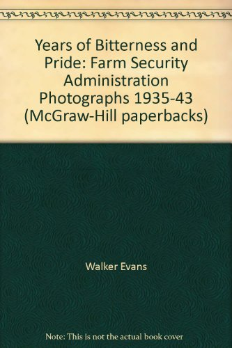 9780070199583: Years of Bitterness and Pride: Farm Security Administration Photographs 1935-43 (McGraw-Hill paperbacks)