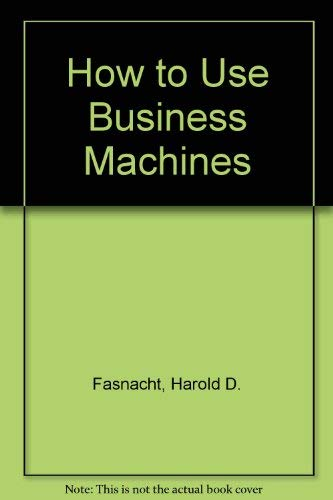 9780070199729: How to Use Business Machines