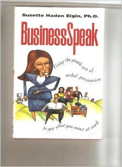 9780070199996: Businessspeak: Using the Gentle Art of Verbal Persuasion to Get What You Want at Work