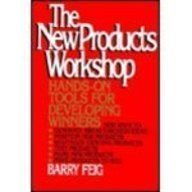 9780070203518: The New Products Workshop: Hands-On Tools for Developing Winners
