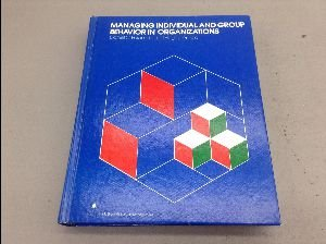 9780070203860: Managing Individual and Group Behavior in Organizations (Management)