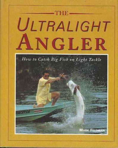 9780070204751: The Ultralight Angler: How to Catch Big Fish on Light Tackle