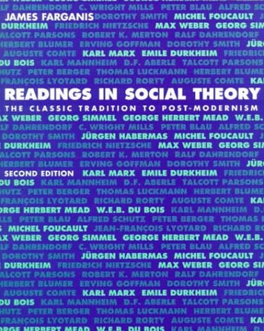 Readings In Social Theory: The Classic Tradition: James Farganis