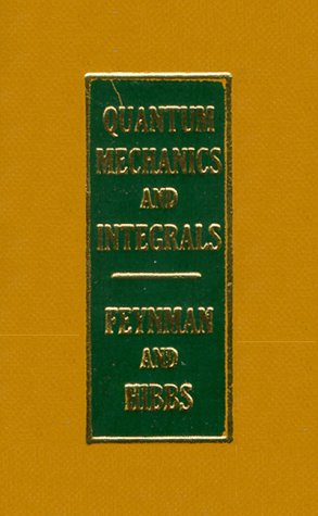 Quantum Mechanics and Path Integrals: Richard P. Feynman