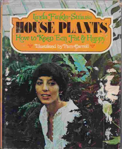 9780070210073: House plants: How to keep 'em fat and happy