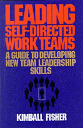 9780070210714: Leading Self-Directed Work Teams: A Guide to Developing New Team Leadership Skills (McGraw-Hill Training Series)