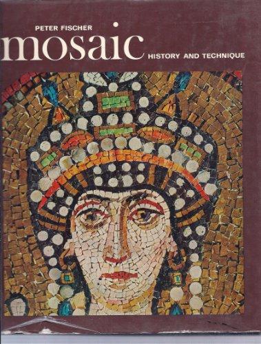 Mosaic: History and Technique. 16 Color Plates. 104 Monochrome Plates. 16 line Illustrations: ...