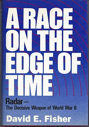 9780070210882: A Race on the Edge of Time: Radar-The Decisive Weapon of World War II