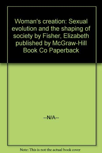 9780070211056: Woman's creation: Sexual evolution and the shaping of society