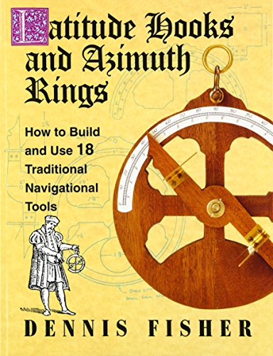 9780070211209: Latitude Hooks and Azimuth Rings: How to Build and Use 18 Traditional Navigational Tools: How to Build and Use 18 Traditional Navigational Instruments