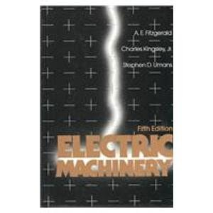 Electric Machinery (9780070211346) by A. E. Fitzgerald; Charles Kingsley; Stephen D. Umans; A.E. Fitzgerald