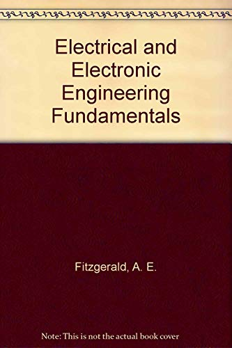 Electrical and Electronic Engineering Fundamentals (0070211426) by A.E./ Higginbotham, David E. Fitzgerald
