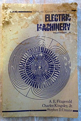 Solutions manual to accompany Electric machinery (9780070211469) by A. E Fitzgerald