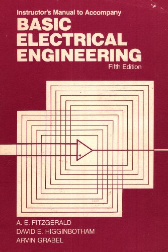 Basic Electrical Engineering: Instructor's Manual (McGraw-Hill series: Fitzgerald, A. E,