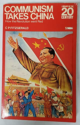 9780070211681: Communism Takes China: How The Revolution Went Red