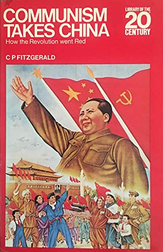 9780070211698: Communism takes China; how the revolution went Red