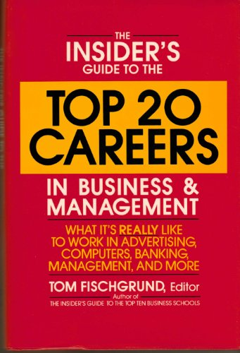 9780070212107: The Insider's Guide to the Top 20 Careers in Business and Management: What It's Really Like to Work in Advertising, Computers, Banking, Management, and Many More!