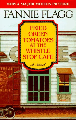 9780070212572: Fried Green Tomatoes at the Whistle Stop Cafe