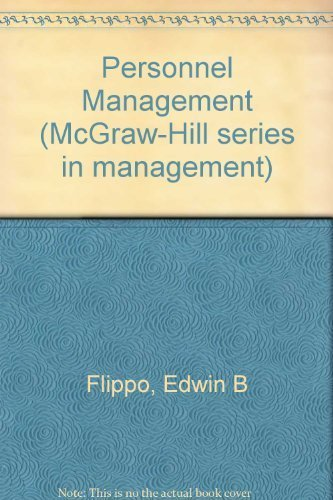 Personnel Management (MCGRAW HILL SERIES IN MANAGEMENT) (0070213216) by Edwin B. Flippo