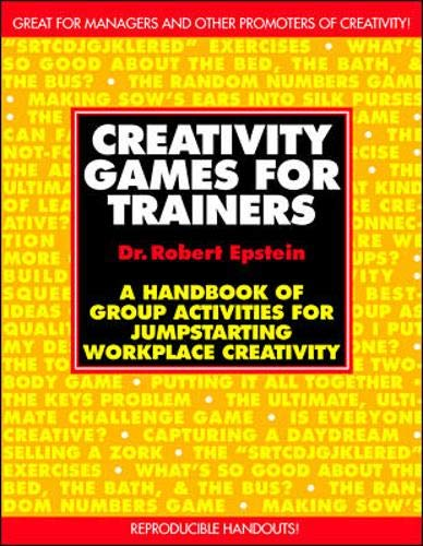9780070213630: Creativity Games for Trainers: A Handbook of Group Activities for Jumpstarting Workplace Creativity (McGraw-Hill Training Series)