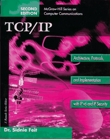 9780070213890: TCP/IP: Architecture, Protocols, and Implementation with IPv6 and IP Security (McGraw-Hill Computer Communications Series)