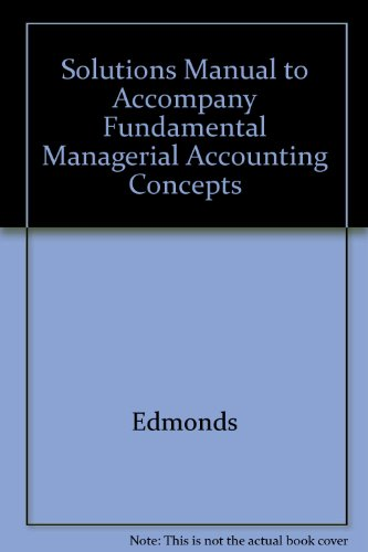 9780070214460: Solutions Manual to Accompany Fundamental Managerial Accounting Concepts