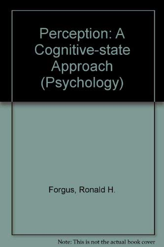 Perception: A cognitive-stage approach (McGraw-Hill series in: Ronald H Forgus