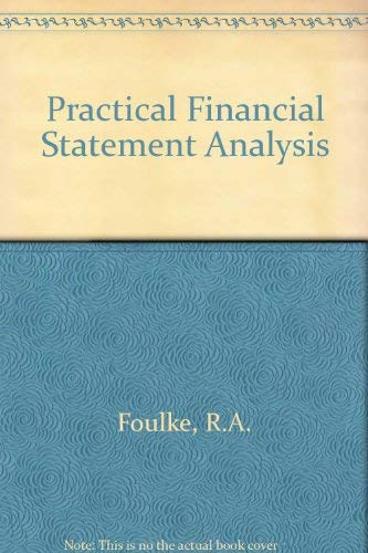 Practical Financial Statement Analysis: R. A. Foulke